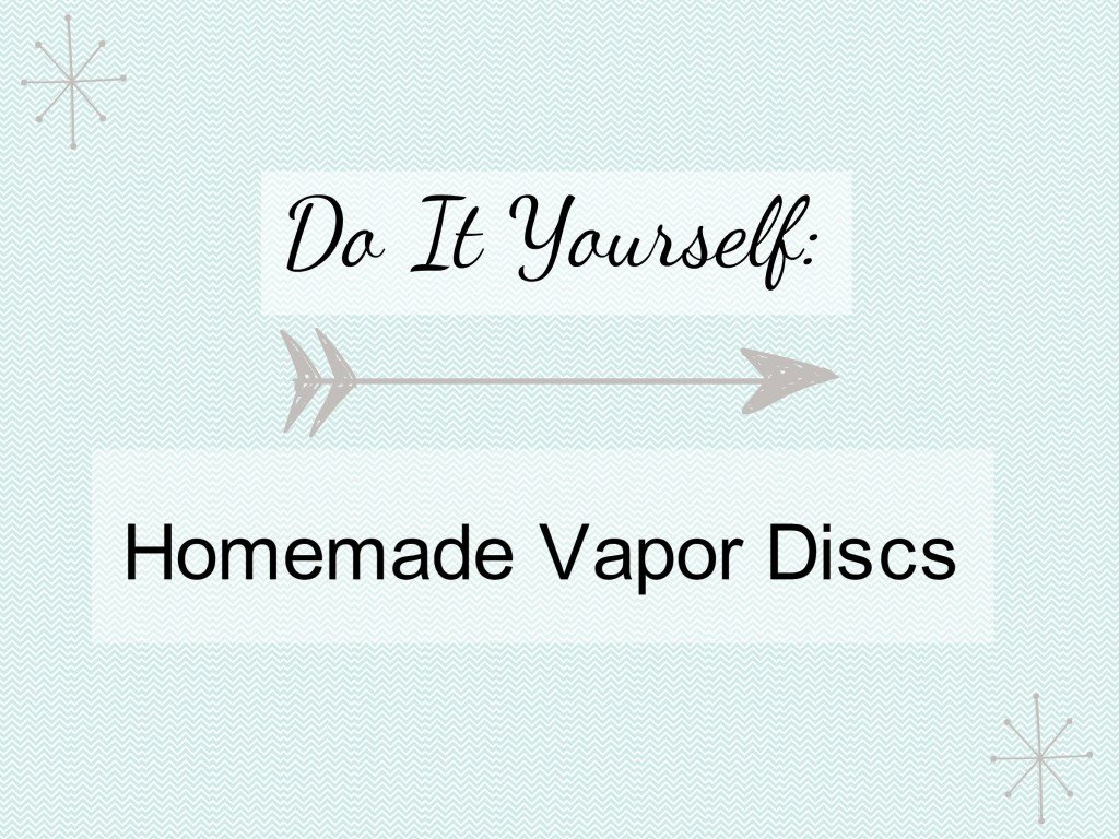 vapor discs